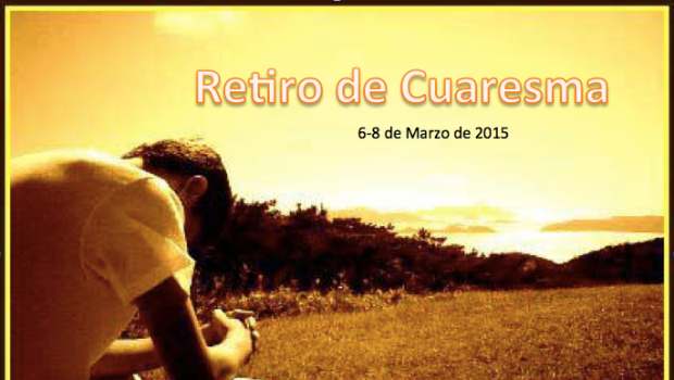 Retiro de Cuaresma, 6-8 de Marzo